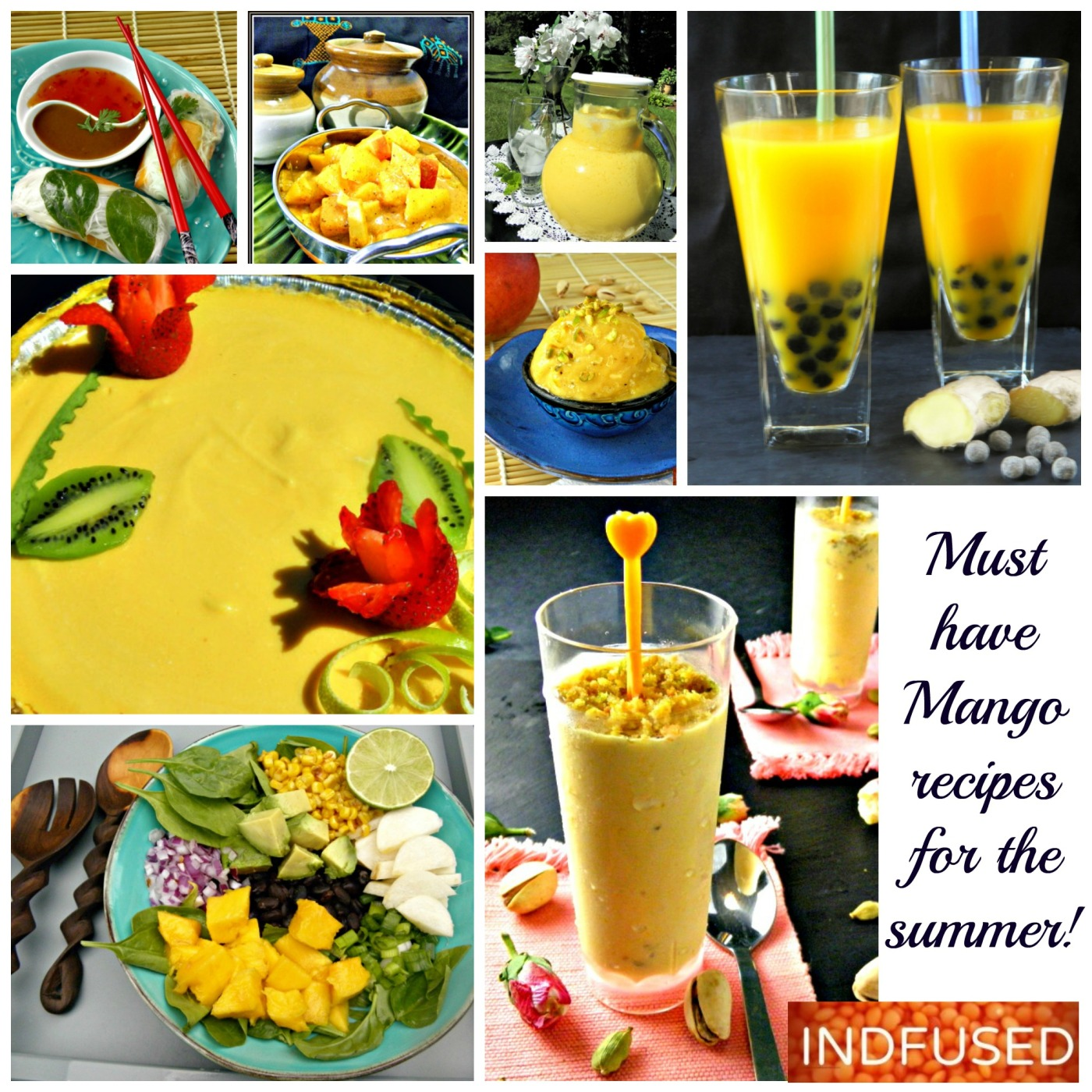 Easy recipes for Indfused's most popular savory and sweet mango recipes- Mango Summer Rolls, Mango Lassi, Mango Boba Tea, The Ambrosial Mango Pie, Vegan Mango Ice cream, Scrumptious Summer Salad and Mango Kulfi Shots!