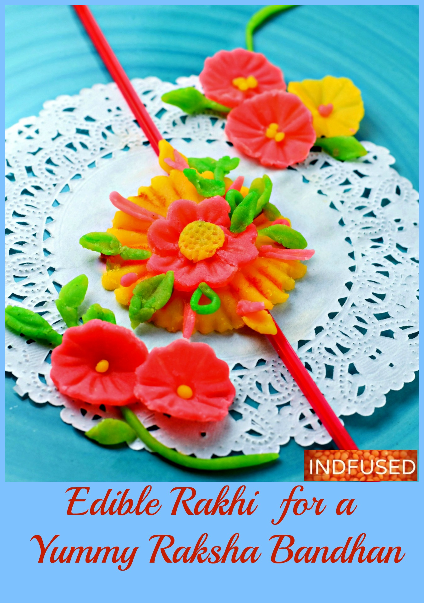 Edible Rakhi for a Yummy Raksha Bandhan- fun to make with kids with IKEA fondant and Witlon's Incing colors!